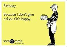 Happy Birthday Funny Funnies Someecards