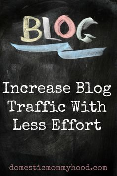How to Increase Blog Traffic With Less Effort