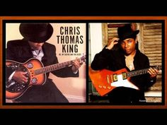 Chris Thomas King - Like Father, Like Son