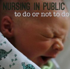 So many first time moms are insecure about nursing in public. Here are some thoughts on whether or not to breastfeed in public! #nursing #breastfeeding