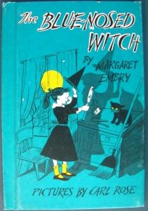 The Blue Nosed Witch....OMG!   I totally forgot about this book!  It was one of my favorites as a kid!