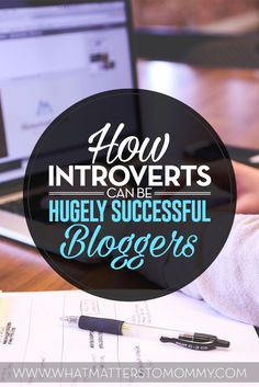 Become a successful blogger.  Introvert Bloggers Unite!