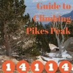 The Complete Guide To Climbing Pikes Peak
