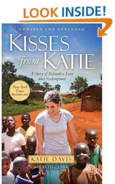 Summer 2013 MUST READ list:  Kisses from Katie: A Story of Relentless Love and Redemption