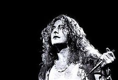 I want to meet Robert plant from the most amazing band ever, Led Zeppelin