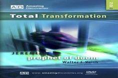12/18 - Jeremiah: Prophet of Doom / Total Transformation - Walter Veith