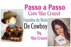 Topinho de Bolo - Cowboy - Passo a Passo - Bia Cravol - DIY