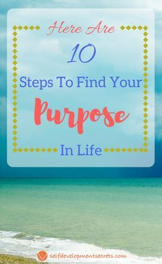 These 10 steps will help you find your purpose and meaning in todays world. Self Development, Personal Development, Self Care Routine, Life Purpose, Life Motivation, Growth Mindset, Best Self, Positive Thoughts, Relationship Advice