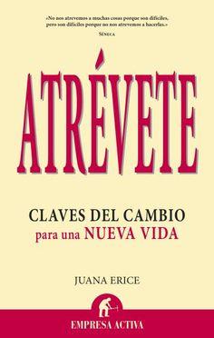 Atrévete // Juana Erice Lamana // NARRATIVA EMPRESARIAL Empresa Activa (Ediciones Urano)