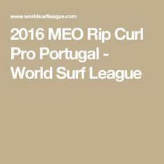 2016 MEO Rip Curl Pro Portugal - World Surf League