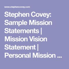 stephen covey sample mission statements mission vision statement personal mission statement examples