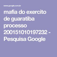 mafia do exercito de guaratiba processo 200151010197232 - Pesquisa Google