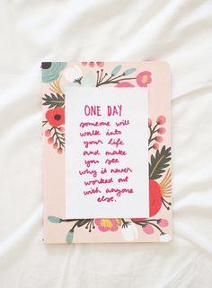 Viikon ajatus: rakkaudesta | One day someone will walk into your life... - Pupulandia | Lily.fi