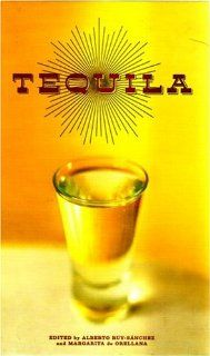 """Tequila is a national drink of great variety and complexity, inextricably entwined with the history and culture of Mexico. Tequila is the first book in English to explore fully what has been called """"that burning river in a small glass."""" $10.00"""