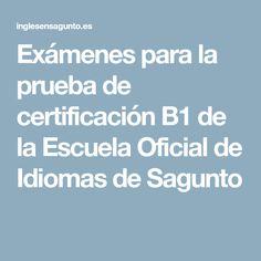 Exámenes para la prueba de certificación B1 de la Escuela Oficial de Idiomas de Sagunto