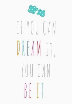 If You Can Dream It.