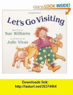 Lets Go Visiting Lap-Sized Board Book (9780152055394) Sue Williams, Julie Vivas , ISBN-10: 0152055398  , ISBN-13: 978-0152055394 ,  , tutorials , pdf , ebook , torrent , downloads , rapidshare , filesonic , hotfile , megaupload , fileserve