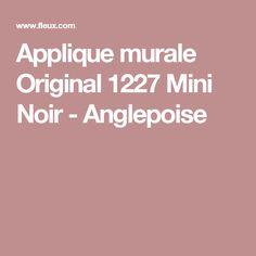 Applique murale Original 1227 Mini Noir - Anglepoise Muuto, Anglepoise, Mini, The Originals, Wall Sconce Lighting, Home Ideas, Black People, Search