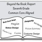 "Go Beyond the Book Report!  Designed to match Seventh Grade Common Core Standards for Key Ideas and Details, there is a ""while reading"" portion and an ""after reading"" project.  $"