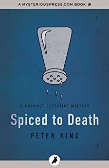 Spiced to Death (The Gourmet Detective Mysteries) by [King, Peter]