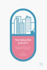 The Sedated Society - The Causes and Harms of our | James Davies | Palgrave Macmillan