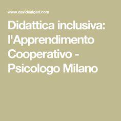 Didattica inclusiva: l'Apprendimento Cooperativo - Psicologo Milano
