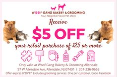 Go on Facebook and print out this coupon. Valid only at Woof Gang Bakery #Allendale.