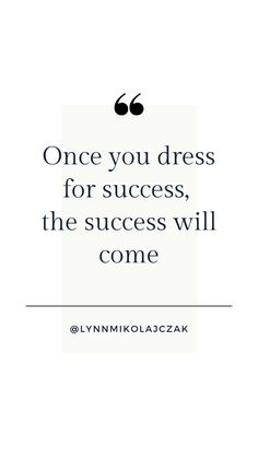 Once you dress for success, the success will come. More workwear inspiration? Follow @lynnmikolajczak on Instagram. Workwear Fashion, Working Woman, Dress For Success, Work Wear, Cards Against Humanity, Inspirational Quotes, Instagram, Women, Outfit Work