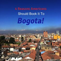 The cheap prices are not the only reason to head to Bogota, Colombia, but they sure help!