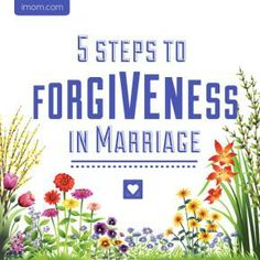 5 Steps to Forgiveness in Marriage | iMOM