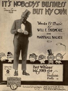 Williams, Bert: selected sheet music and record label slide show and gallery, Old Sheet Music, Vintage Sheet Music, Music Sheets, Song Sheet, George Walker, Make Mine Music, Americana Music, New York City Ny, Ziegfeld Girls