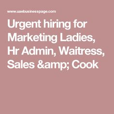 Urgent hiring for Marketing Ladies, Hr Admin, Waitress, Sales & Cook