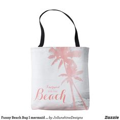 Shop Funny Beach Bag I mermaid for the Beach created by JoSunshineDesigns. Funny Beach, Beach Humor, Watercolor Trees, Shabby Chic Style, Cool Gifts, The Funny, Mermaid, Reusable Tote Bags, Ocean