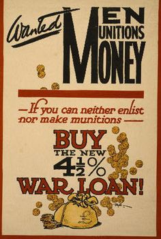Title: Wanted - men, munitions, money. If you can neither enlist nor make munitions, buy the new 4 1/2% war loan! / printed by A. White & Co., 6, Hill Street, Finsbury, E.C. Date Created/Published: London : Parliamentary War Savings Committee, [1915]