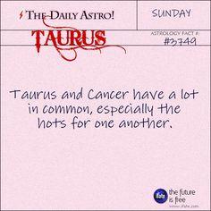 Taurus + Cancer. Wow even the moon and the stars know we are one