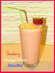 Crazy for Cookies and more: Strawberry Orange Creme Smoothie