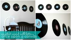 Use recycled records to make wall letters that spell baby's name in a Rock and Roll Themed Nursery/Little Boy's Room