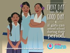 Every day is a better day when girls can stay in school. #MenstruationMatters #5MoreDays