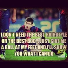 Lionel Messi Quotes & Sayings - Messi Football Quotes, Messi greatest quotes , Messi motivational and inspirational quotes on life and football Famous Soccer Quotes, Football Quotes, Sport Quotes, Famous Quotes, Famous Sports, Messi And Neymar, Messi Soccer, Soccer Memes, Messi Fans