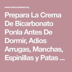 Prepara La Crema De Bicarbonato Ponla Antes De Dormir, Adios Arrugas, Manchas, Espinillas y Patas De Gallo.