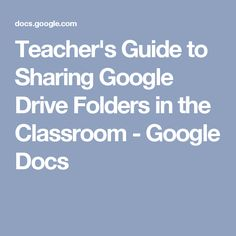 Teacher's Guide to Sharing Google Drive Folders in the Classroom - Google Docs