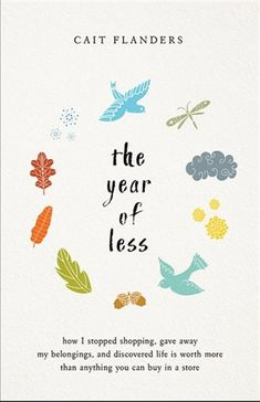 Free eBook The Year of Less: How I Stopped Shopping, Gave Away My Belongings and Discovered Life Is Worth More Than Anything You Can Buy in a Store Author Cait Flanders Parents Divorce, Reading Lists, Book Lists, Reading Goals, Reading Club, Reading Nook, Great Books, My Books, Bravo Hits