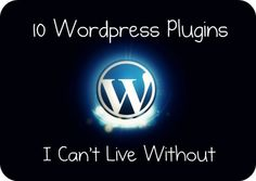 Top 10 Plugins for your Wordpress Blog