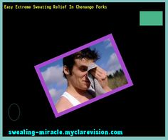 Easy Extreme Sweating Relief In Chenango Forks 144545 - Your Body to Stop Excessive Sweating In 48 Hours - Guaranteed!