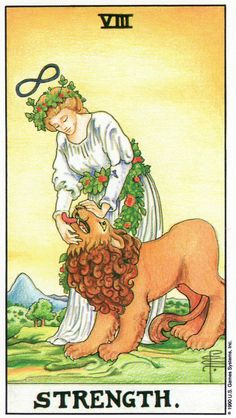 Strength, from the Universal Waite Tarot Deck by A. E. Waite & Pamela Colman Smith, with coloring by Mary Hanson-Roberts. Published by U. S. Games Systems, Inc. https://lifeofhimm.wordpress.com/2016/06/27/oracle-outlook-tarot-reading-for-june-27-july-3-2016/