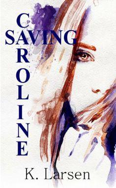 Saving Caroline by K. Larsen, http://www.amazon.com/dp/B00HCOVUN8/ref=cm_sw_r_pi_dp_PX6Tsb1M3CYD2