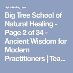 Big Tree School of Natural Healing - Page 2 of 34 - Ancient Wisdom for Modern Practitioners   Teaching Chinese Massage to Massage Therapists and Acupuncturists   Dedicated to education and an integrated approach called the Meridian Massage Method