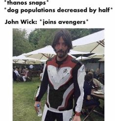 "*thanos snaps* *dog populations decreased by half"" John Wick: *ioins avengers* - iFunny :) The Avengers, Avengers Memes, Marvel Memes, Marvel Funny, Marvel Dc, Dankest Memes, Funny Memes, Jokes, Keanu Reeves"