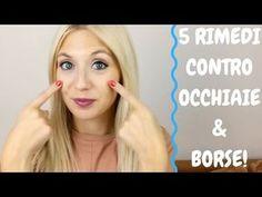 5 RIMEDI NATURALI contro OCCHIAIE & BORSE  facili ed efficaci - YouTube