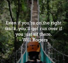 """""""Even if you're on the right track, you'll get run over if you just sit there."""" Will Rogers. Get Running, Mondays, Monday Motivation, Picture Video, Evolution, Track, Inspirational Quotes, Guys, Reading"""